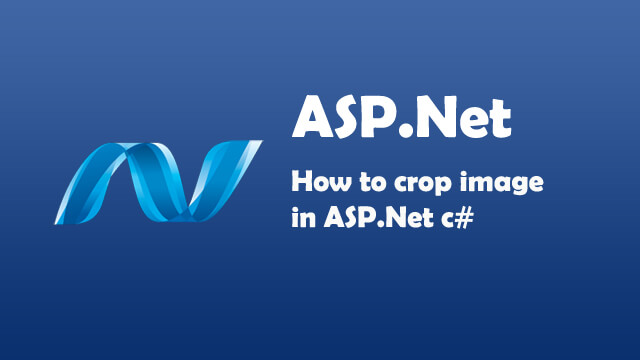 How to crop image in ASP.Net C#?
