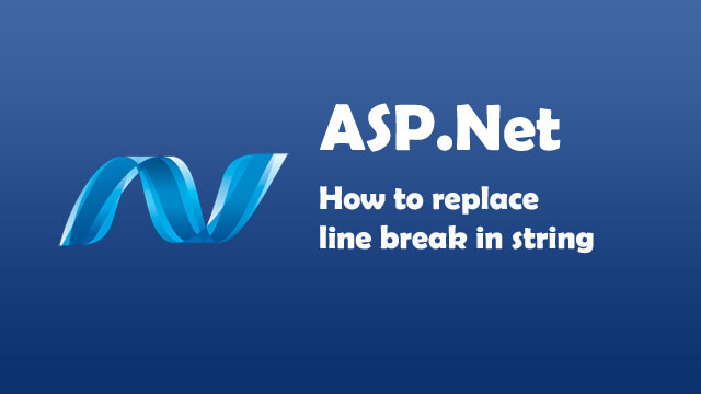 How to replace line break in string using ASP.Net C#?