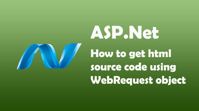 How to get Html Source Code using WebRequest Object in ASP.Net C#?