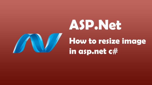 How to Resize Image in ASP.Net C#?