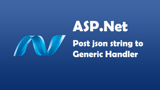 How to post JSON string to generic Handler using JQUery in ASP.Net C#?