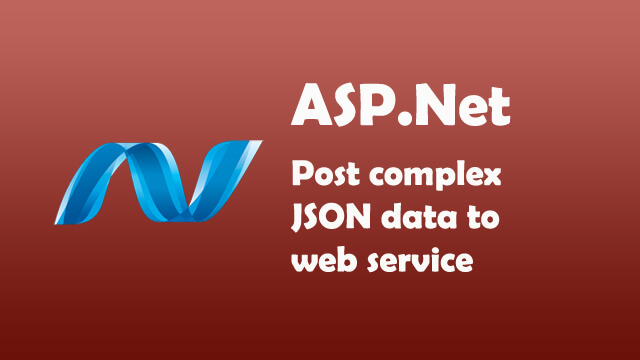 How to post complex JSON data to web service using JQuery in ASP.Net C#?