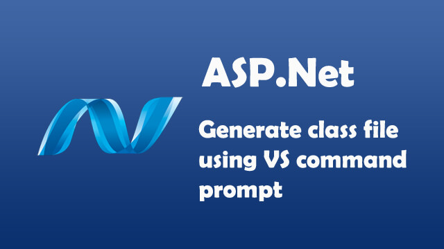Generate class file using Visual studio command prompt.