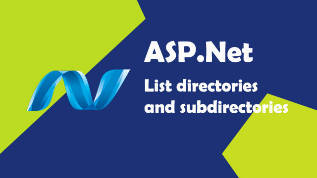 List directories and subdirectories in ASP.Net C#.