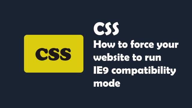 How to force your website to run IE9 compatibility mode?