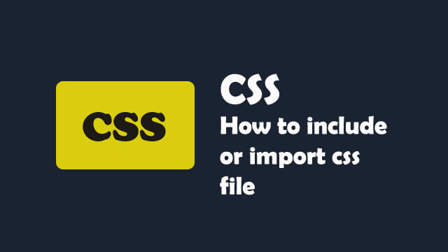 How to include or import css file?