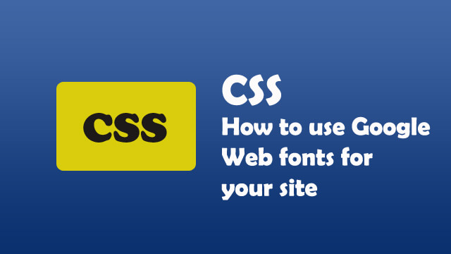 How to use Google Web Fonts for your website?