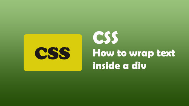 How to wrap text inside a div using CSS?