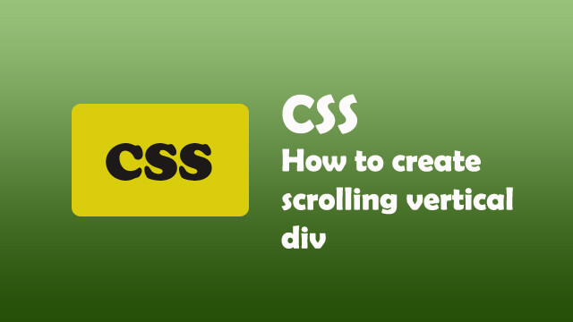 How to create Scrolling Vertical Div using CSS?