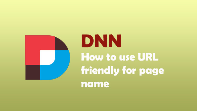 How to use url friendly for page name rather than tabid query string in DNN?