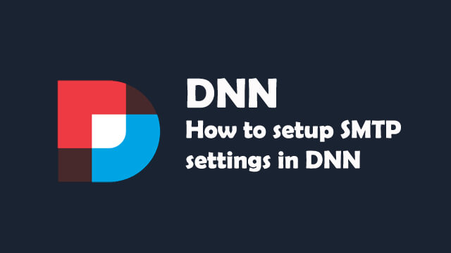 How to setup smtp settings in DNN?
