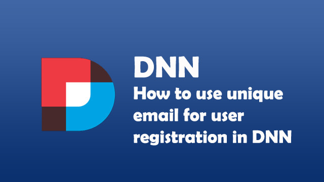 How to use unique email for user registration in DNN?