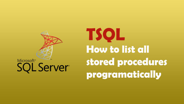 How to list all stored procedures in SQL Server?