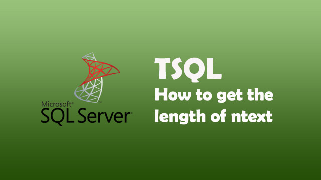 How to get the length of ntext in SQL Server?