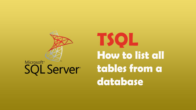 How to list all tables in SQL Server?