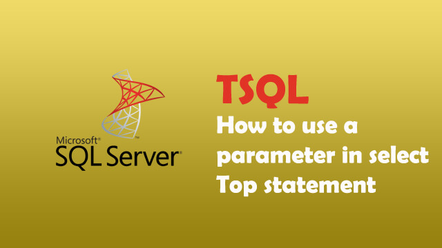 How to use a parameter in Select TOP statement in SQL Server?