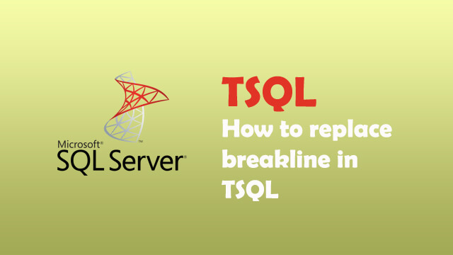 How to replace break line in TSQL?