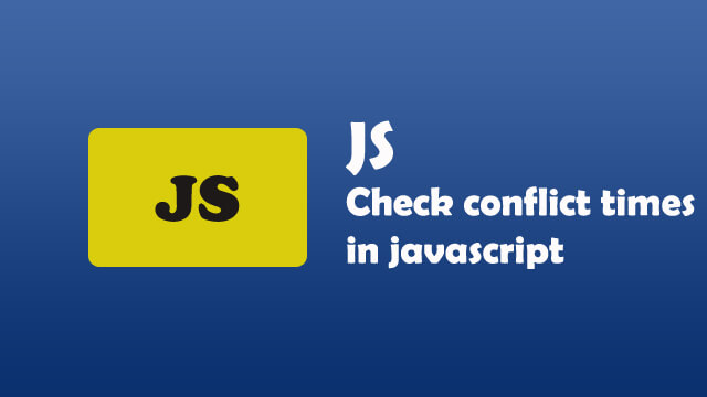 How to check conflict time in Javascript?
