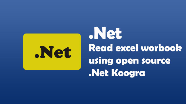 How to read excel workbook using open source .Net Koogra?