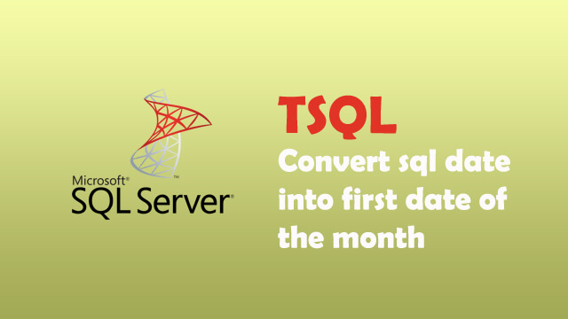 How to convert sql date into the first of day of the given date?