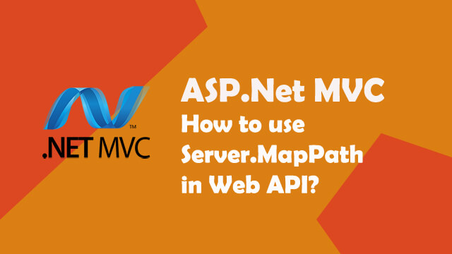 How to use Server.MapPath in Web API C# ASP.Net?