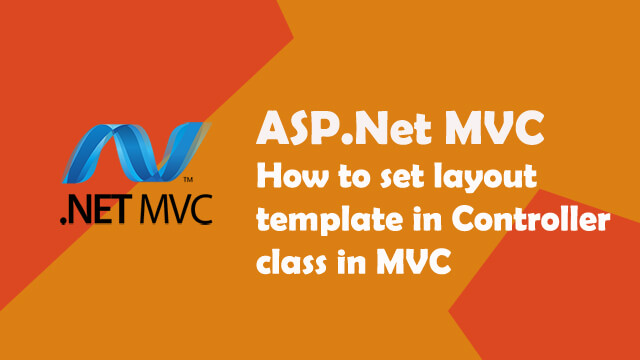 How to set layout template in Controller class in MVC?