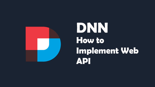 Learn how to implement Web API service in DNN
