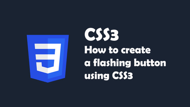 How to create a flashing button using CSS3?