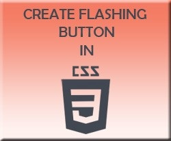 How to create a flashing button using CSS3