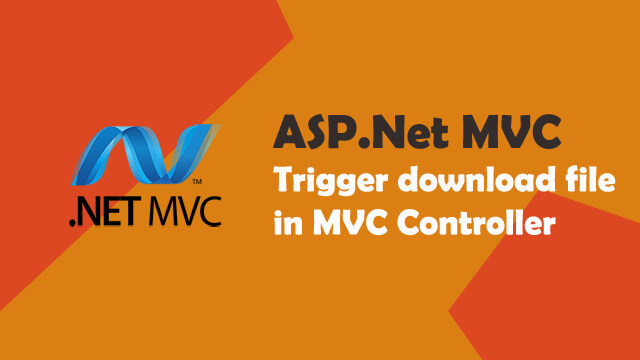 How to trigger a download file in c# MVC controller?