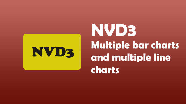 Learn how to create multiple bar charts with multiple line charts in NVD3