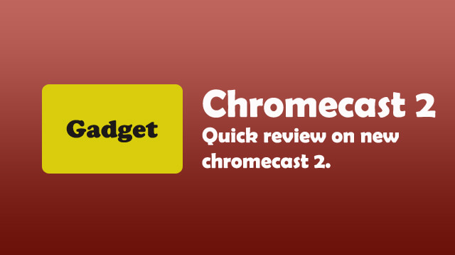 Finally purchasing the new Chromecast 2