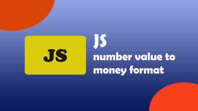 How to convert a number value into money format in Javascript?