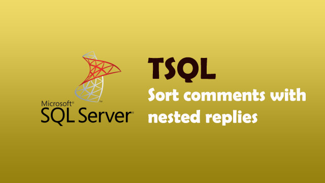 How to sort comments with nested replies in SQL Server?