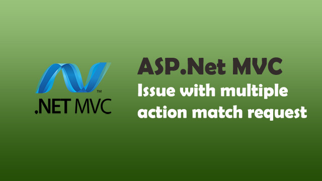Multiple actions were found that match the request in MVC Web API C# ASP.Net