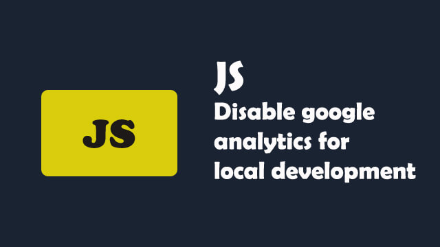 Disable Google analytics for local development