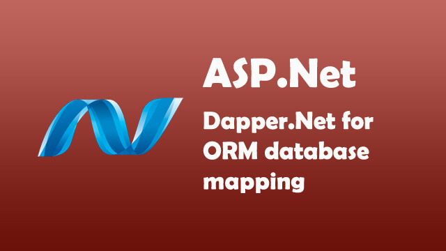 How to use Dapper Net to perform ORM mapping to database