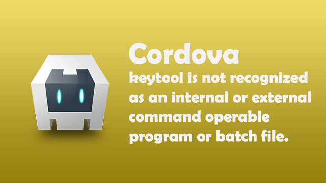 keytool is not recognized as an internal or external command, operable program or batch file.