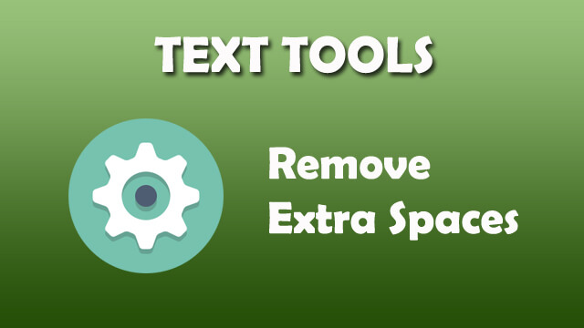 Text Tool - Remove extra spaces