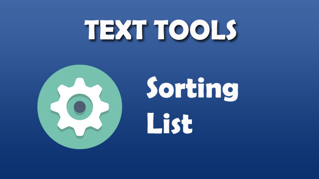 Text Tool - Sorting List