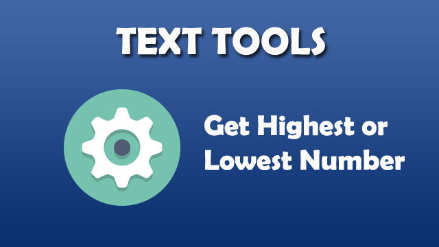 Text Tool - Get highest or lowest number