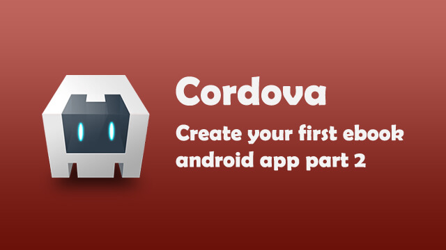 Create your ebook android apps using Cordova Part 2
