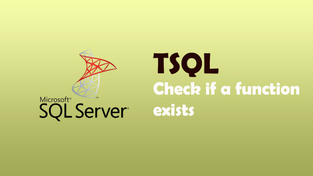 How to check if a function exists in Sql Server?