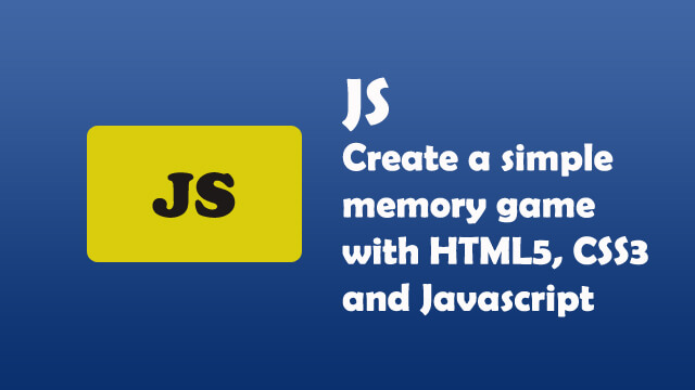 How to create a simple memory game using HTML5, CSS3, and Javascript?
