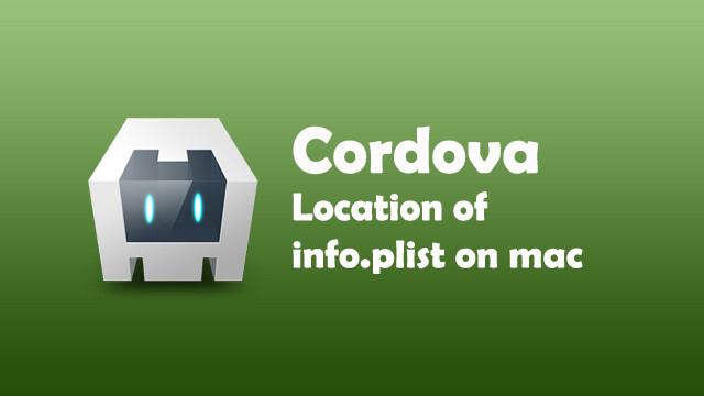Where is the Info.plist file located in Cordova when developing an ios iPhone app?