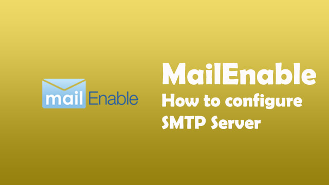 How to configure SMTP Server in MailEnable?