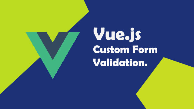 Custom Form validation with Vue.js
