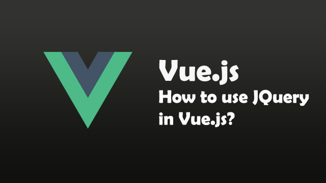 How to use JQuery in Vue.js 2?