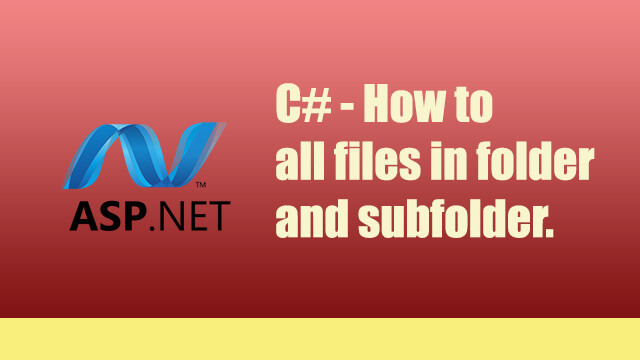 A simple way to get all files in a folder and subfolders in c#.
