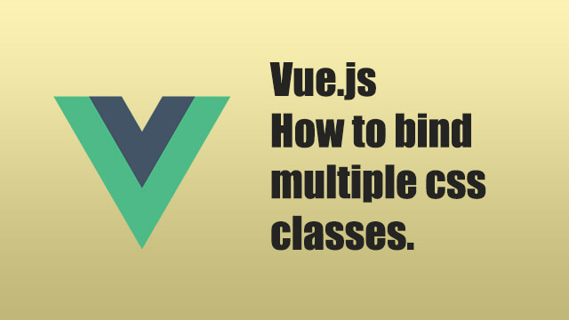 How to bind multiple css classes in Vue.js?